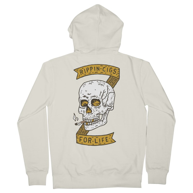 Rippin Cigs For Life Women's Zip-Up Hoody by Rupertbeard