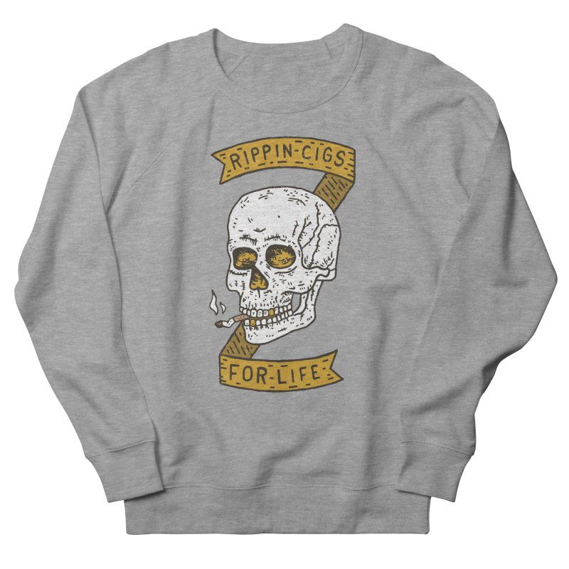 Rippin Cigs For Life Men's French Terry Sweatshirt by Rupertbeard