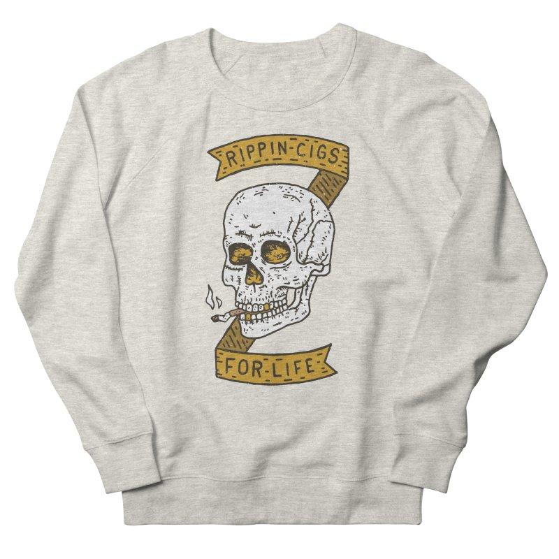 Rippin Cigs For Life Men's Sweatshirt by Rupertbeard