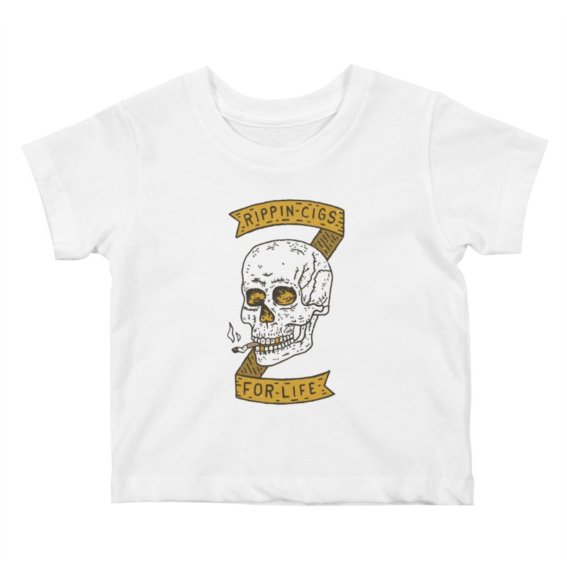 Rippin Cigs For Life Kids Baby T-Shirt by Rupertbeard