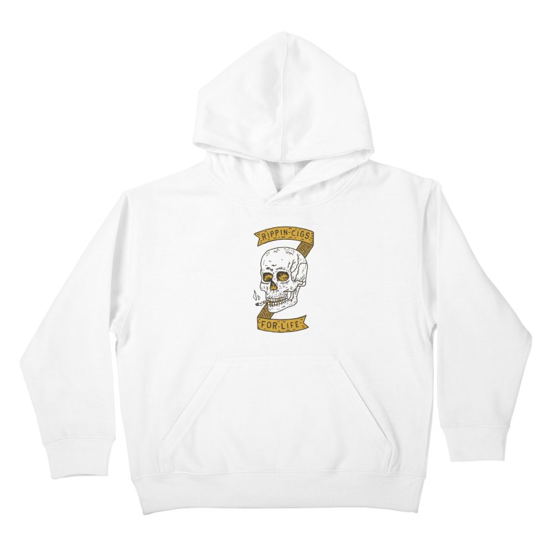 Rippin Cigs For Life Kids Pullover Hoody by Rupertbeard