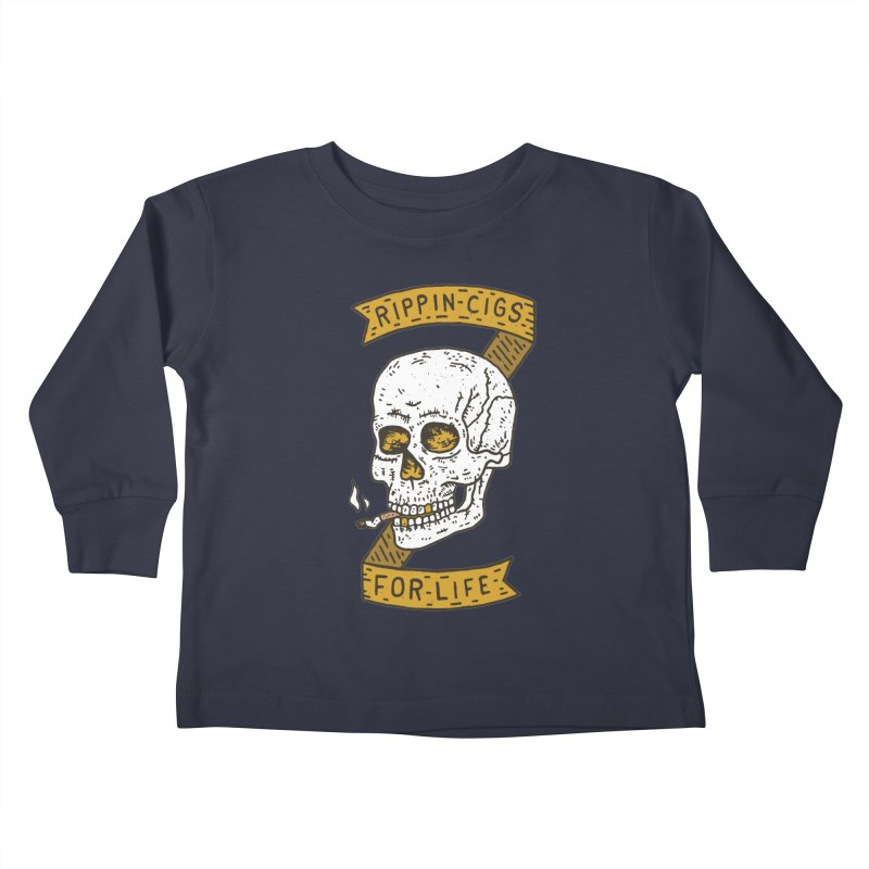 Rippin Cigs For Life Kids Toddler Longsleeve T-Shirt by Rupertbeard