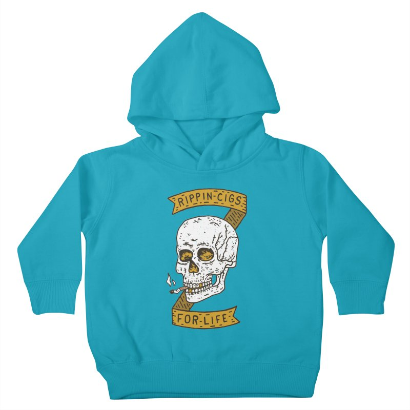 Rippin Cigs For Life Kids Toddler Pullover Hoody by Rupertbeard