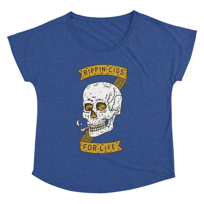 Rippin Cigs For Life Women's Dolman Scoop Neck by Rupertbeard
