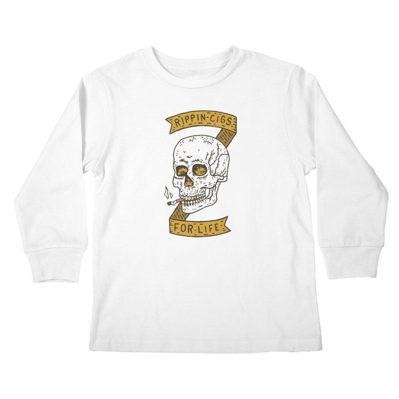 Rippin Cigs For Life Kids Longsleeve T-Shirt by Rupertbeard