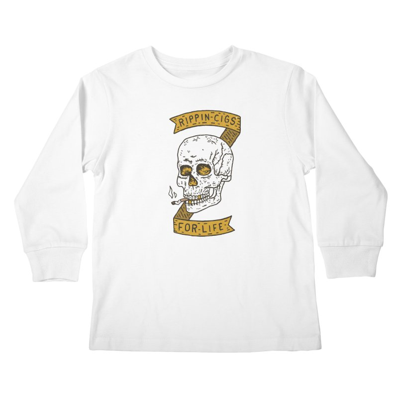 Rippin Cigs For Life Kids Longsleeve T-Shirt by Rupertbeard