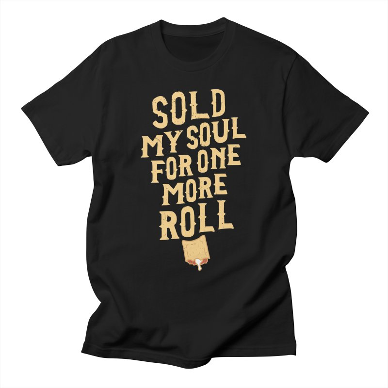 Sold My Soul For One More Roll Men's T-Shirt by Rupertbeard
