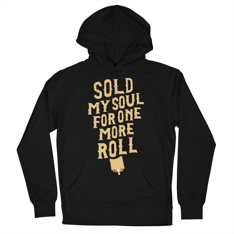 Sold My Soul For One More Roll Men's French Terry Pullover Hoody by Rupertbeard