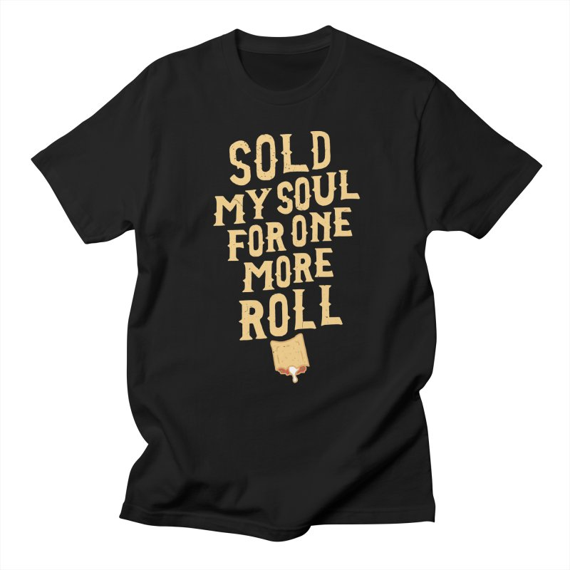 Sold My Soul For One More Roll Men's Regular T-Shirt by Rupertbeard