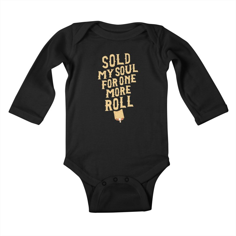 Sold My Soul For One More Roll Kids Baby Longsleeve Bodysuit by Rupertbeard