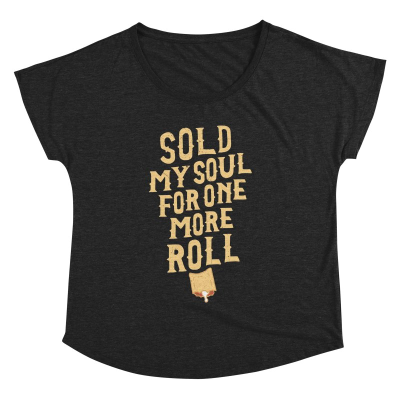 Sold My Soul For One More Roll Women's Dolman Scoop Neck by Rupertbeard