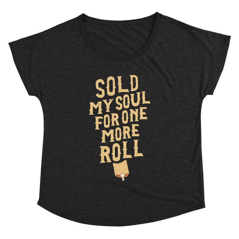 Sold My Soul For One More Roll Women's Dolman by Rupertbeard