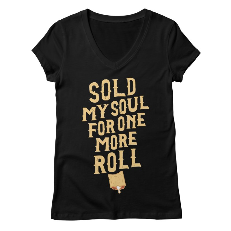 Sold My Soul For One More Roll Women's V-Neck by Rupertbeard