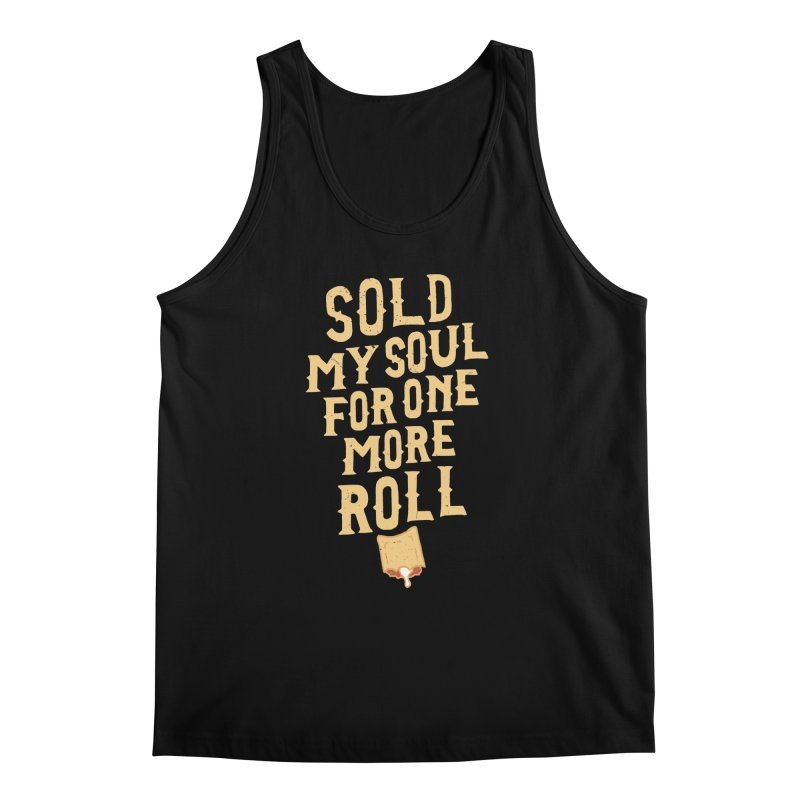 Sold My Soul For One More Roll Men's Regular Tank by Rupertbeard