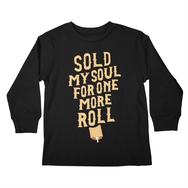 Sold My Soul For One More Roll Kids Longsleeve T-Shirt by Rupertbeard