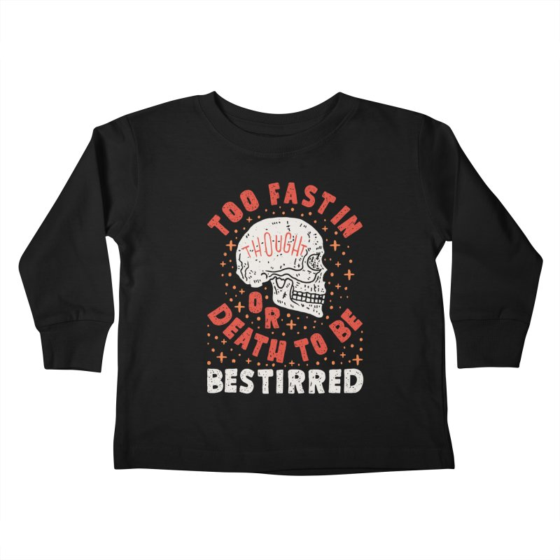 Too Fast In Thought Kids Toddler Longsleeve T-Shirt by Rupertbeard