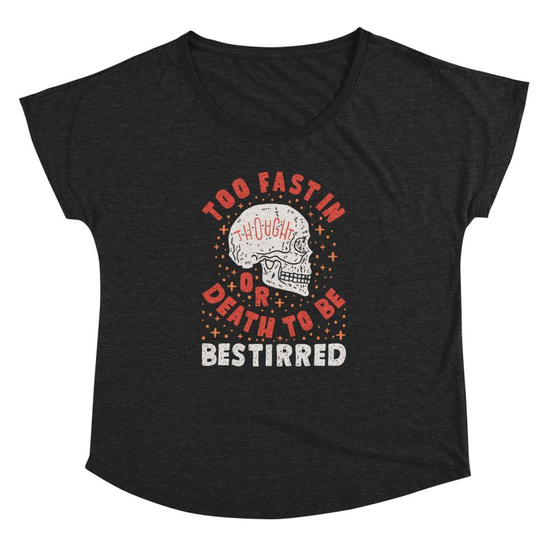 Too Fast In Thought Women's Dolman Scoop Neck by Rupertbeard