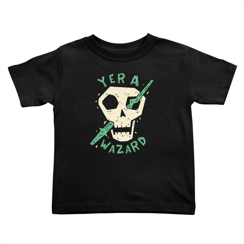 Yer A Wazard Kids Toddler T-Shirt by Rupertbeard