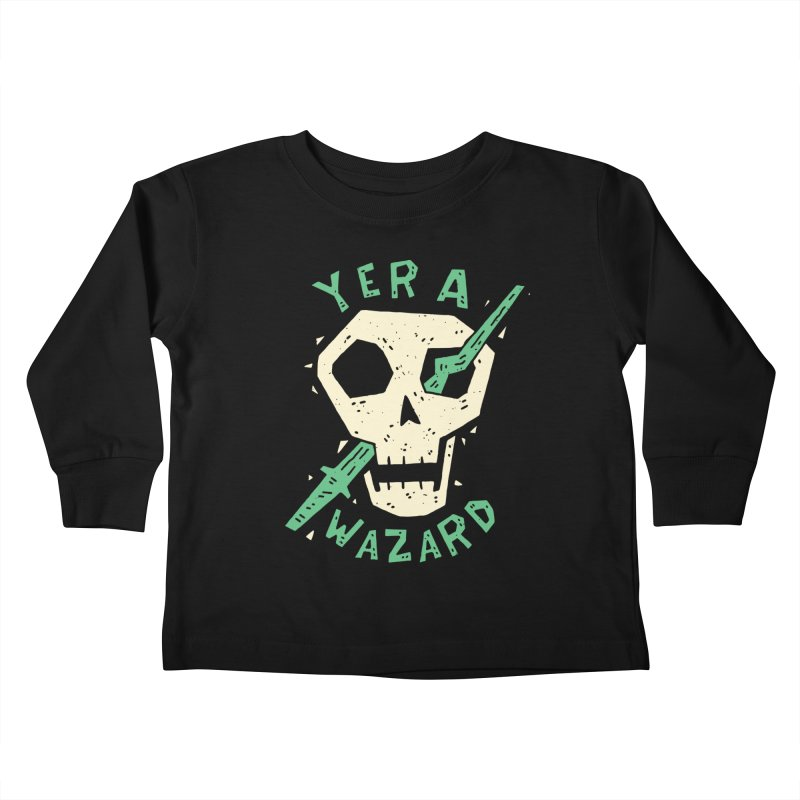 Yer A Wazard Kids Toddler Longsleeve T-Shirt by Rupertbeard