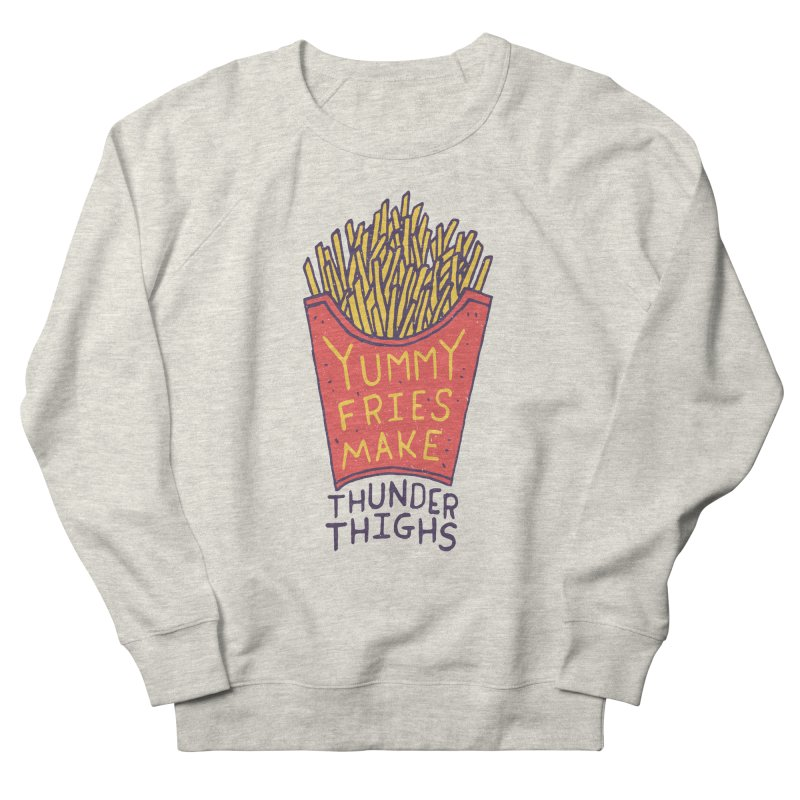 Yummy Fries Make Thunder Thighs Men's French Terry Sweatshirt by Rupertbeard