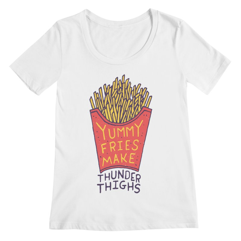 Yummy Fries Make Thunder Thighs Women's Regular Scoop Neck by Rupertbeard
