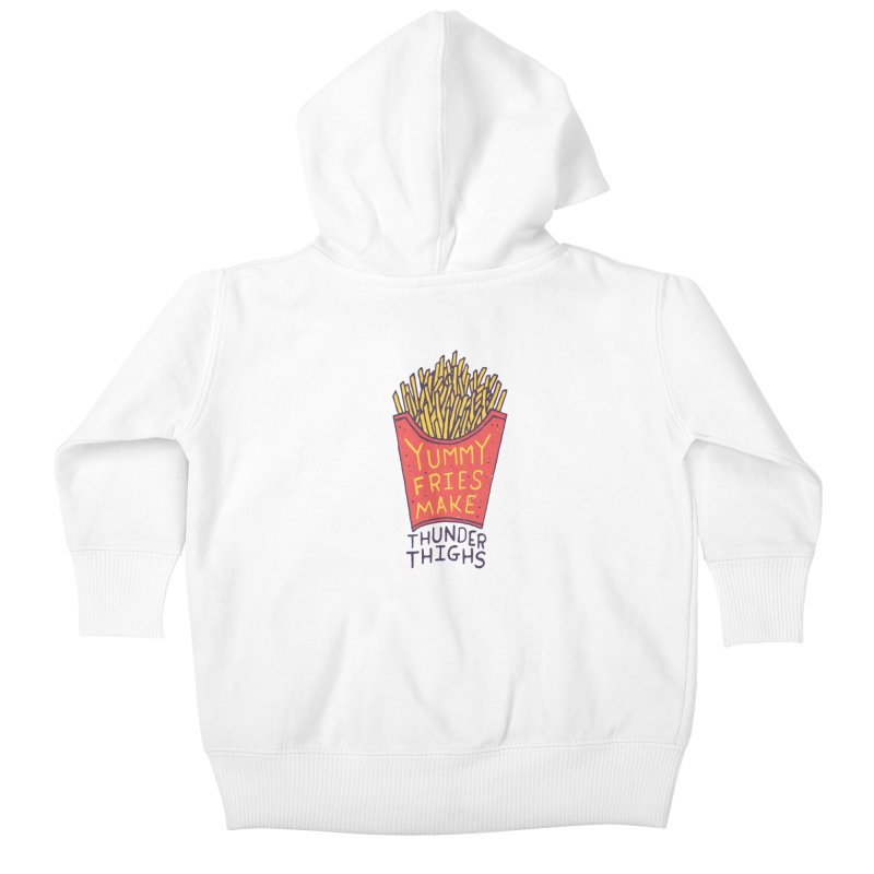 Yummy Fries Make Thunder Thighs Kids Baby Zip-Up Hoody by Rupertbeard