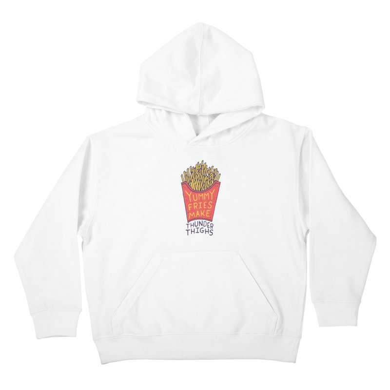 Yummy Fries Make Thunder Thighs Kids Pullover Hoody by Rupertbeard