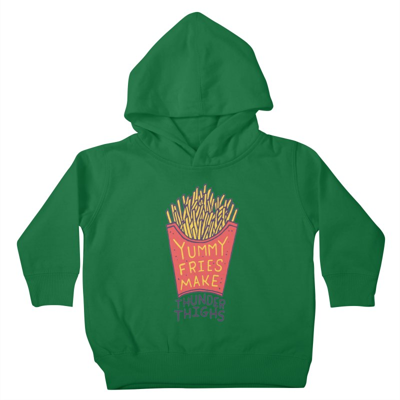 Yummy Fries Make Thunder Thighs Kids Toddler Pullover Hoody by Rupertbeard