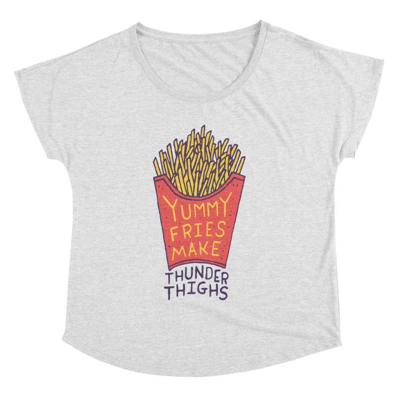 Yummy Fries Make Thunder Thighs Women's Dolman Scoop Neck by Rupertbeard