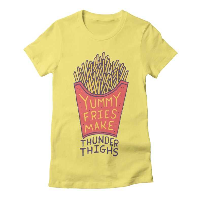 Yummy Fries Make Thunder Thighs Women's Fitted T-Shirt by Rupertbeard