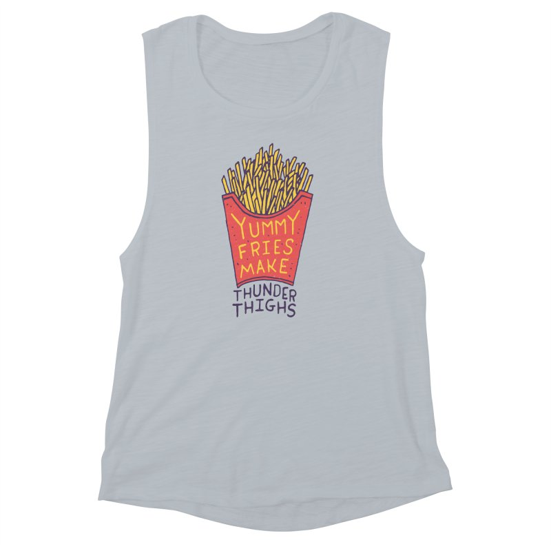 Yummy Fries Make Thunder Thighs Women's Muscle Tank by Rupertbeard