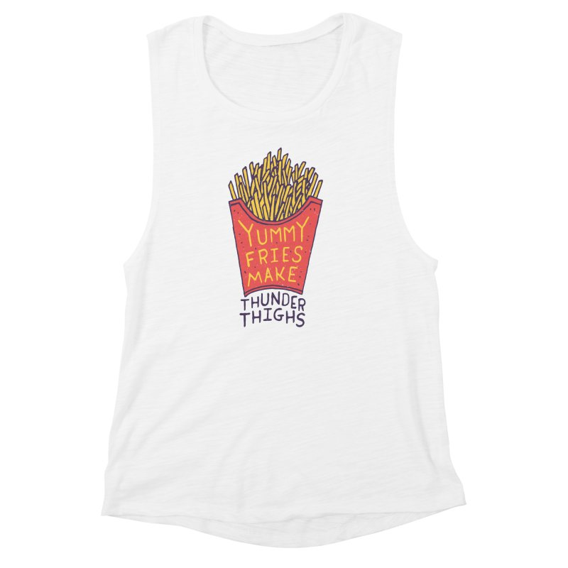 Yummy Fries Make Thunder Thighs Women's Muscle Tank by Rupertbeard