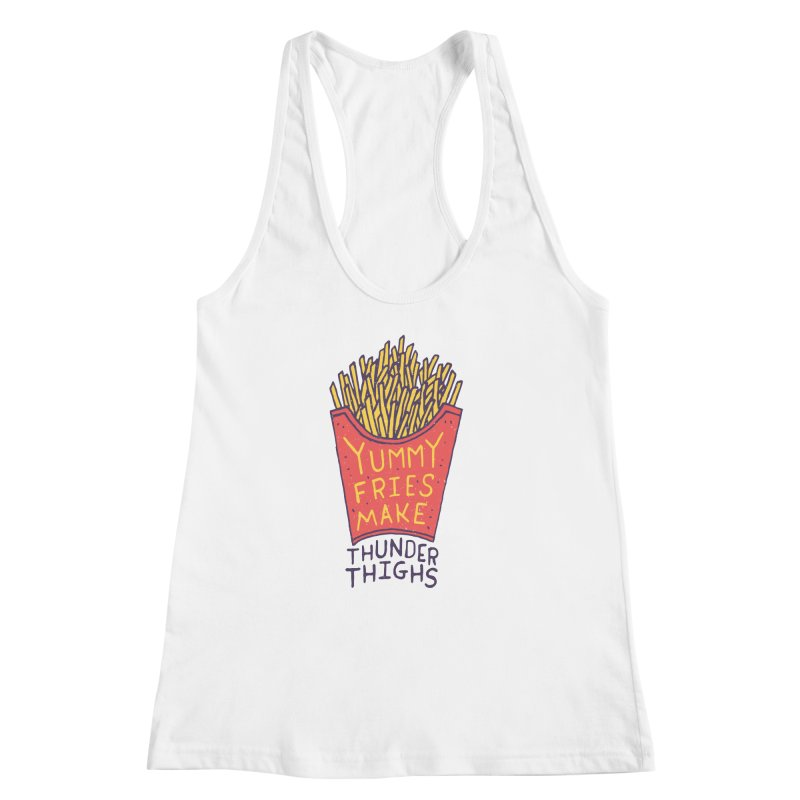 Yummy Fries Make Thunder Thighs Women's Racerback Tank by Rupertbeard