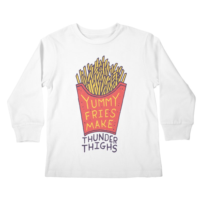 Yummy Fries Make Thunder Thighs Kids Longsleeve T-Shirt by Rupertbeard