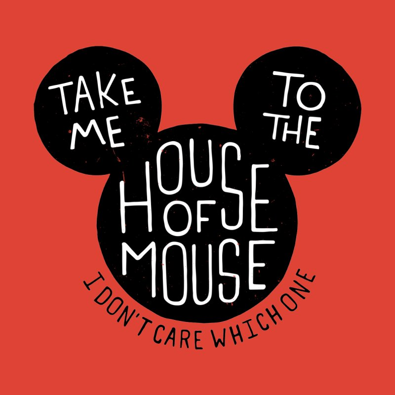 Take Me To The House Of Mouse by Rupertbeard