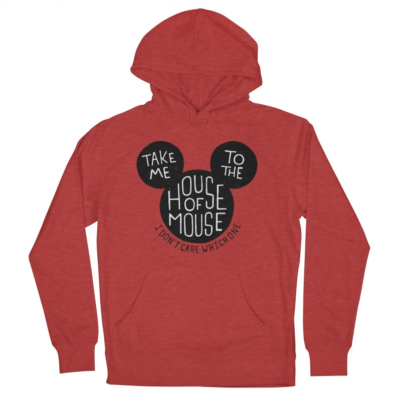 Take Me To The House Of Mouse Women's French Terry Pullover Hoody by Rupertbeard