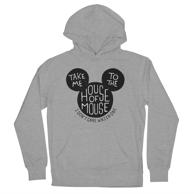 Take Me To The House Of Mouse Men's Pullover Hoody by Rupertbeard