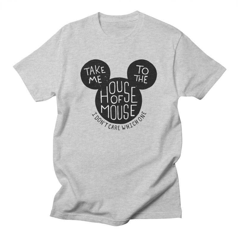 Take Me To The House Of Mouse Men's T-Shirt by Rupertbeard