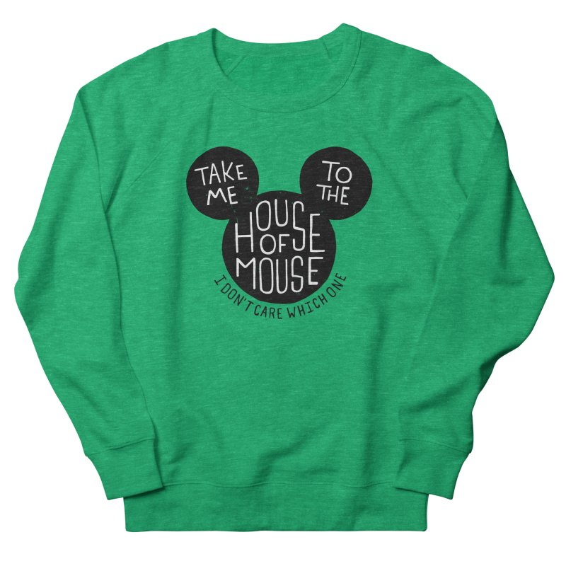 Take Me To The House Of Mouse Women's Sweatshirt by Rupertbeard