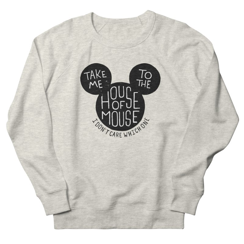 Take Me To The House Of Mouse Men's French Terry Sweatshirt by Rupertbeard