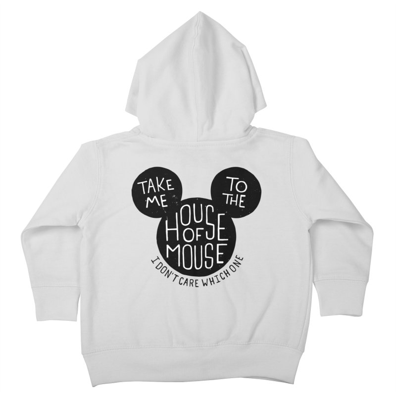 Take Me To The House Of Mouse Kids Toddler Zip-Up Hoody by Rupertbeard
