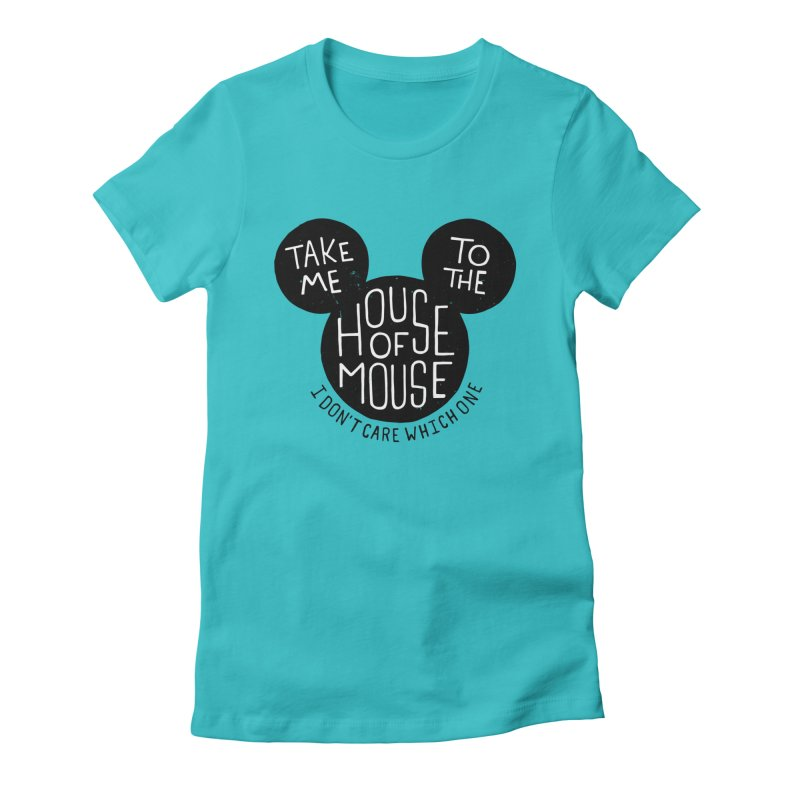 Take Me To The House Of Mouse Women's Fitted T-Shirt by Rupertbeard