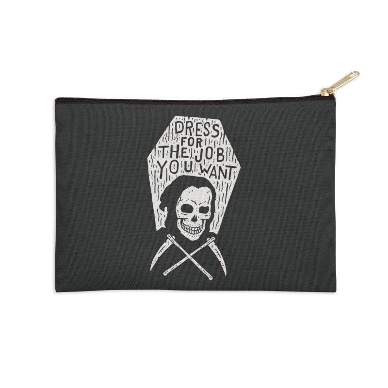 Dress For The Job You Want Accessories Zip Pouch by Rupertbeard