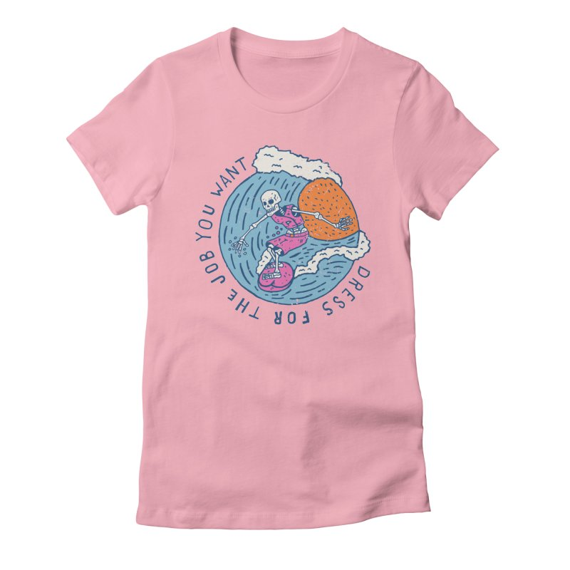 Also Dress For The Job You Want Women's Fitted T-Shirt by Rupertbeard
