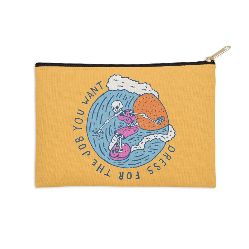 Also Dress For The Job You Want Accessories Zip Pouch by Rupertbeard