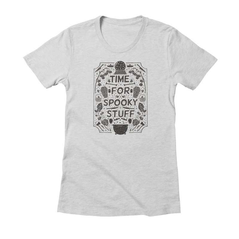 Time For Spooky Stuff (black) Women's Fitted T-Shirt by Rupertbeard