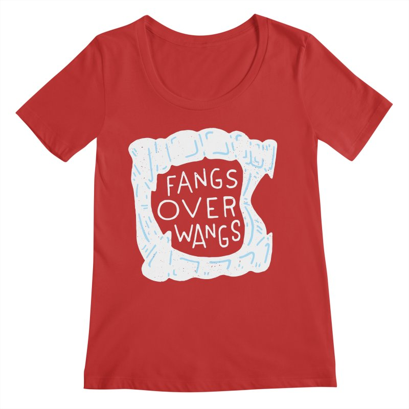 Fangs Over Wangs Women's Regular Scoop Neck by Rupertbeard