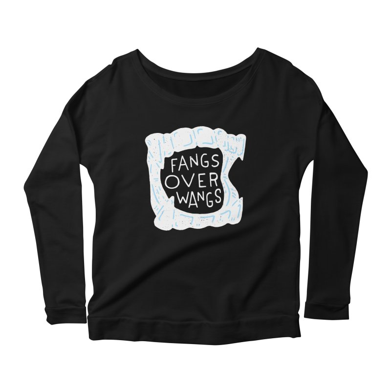 Fangs Over Wangs Women's Scoop Neck Longsleeve T-Shirt by Rupertbeard