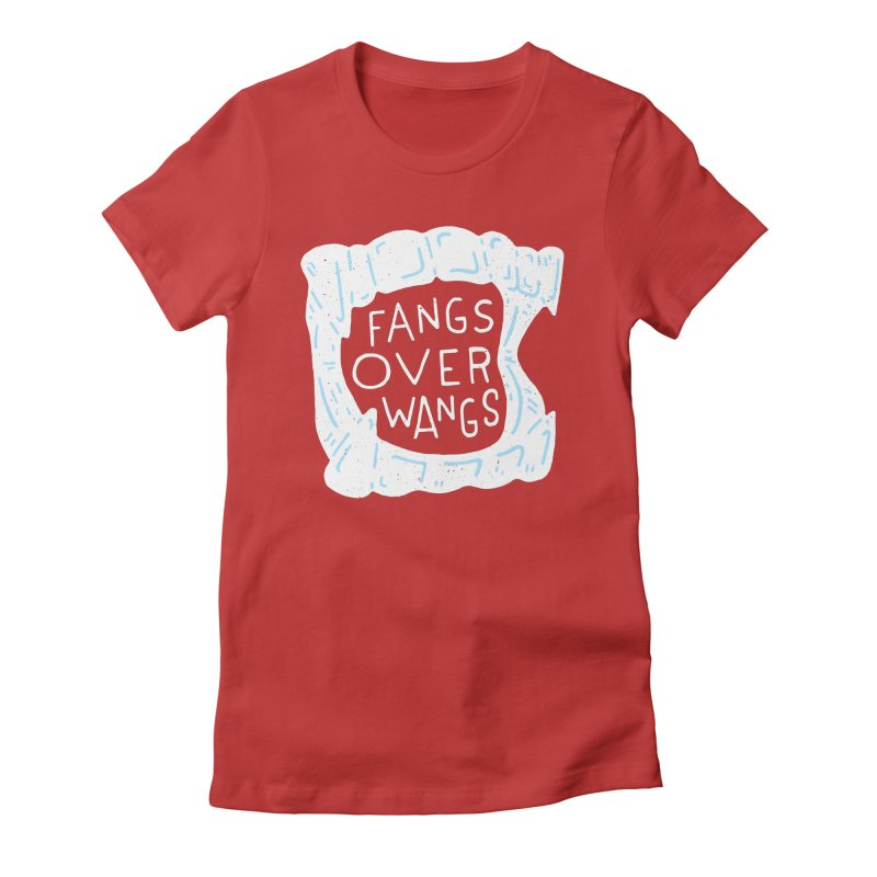 Fangs Over Wangs Women's Fitted T-Shirt by Rupertbeard