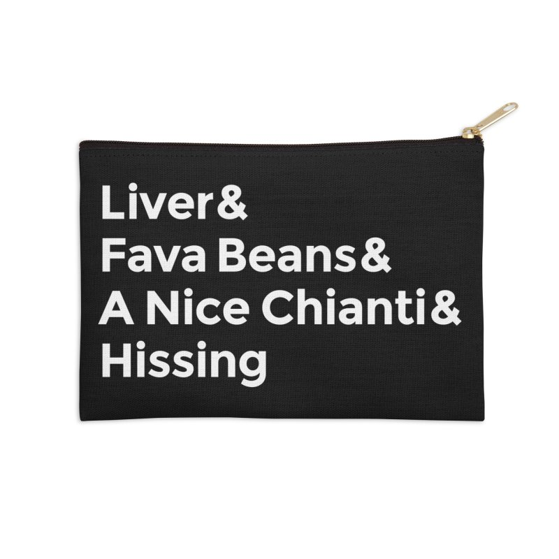 Liver& Fava Beans& A Nice Chianti& Hissing Accessories Zip Pouch by Rupertbeard